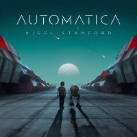 "SCIENCE VS. MUSIC ""CYMATICS"" VIDEO CREATOR  NIGEL STANFORD ANNOUNCES NEW ALBUM AUTOMATICA"