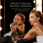Natalie Dessay - Between Yesterday & Tomorrow (An Extraordinary Story of an Ordinary Woman)