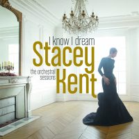 Hear Vocal Jazz Star Stacey Kent's Splendid orchestral album 'I KNOW I DREAM' – Out Now!