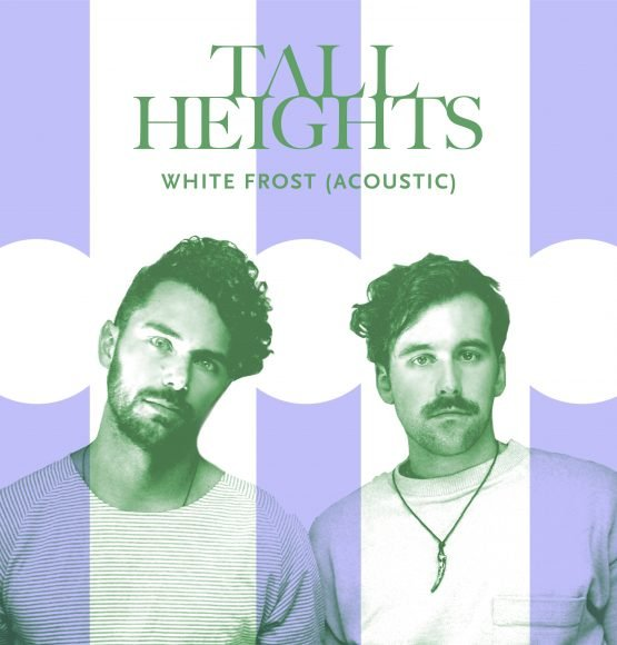 "HEAR TALL HEIGHTS DREAMY NEW SONG ""WHITE FROST (ACOUSTIC)"""