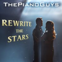 "THE PIANO GUYS  Release New Music Video  For ""Rewrite The Stars"" 