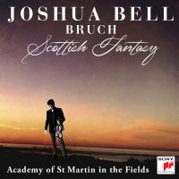 Now Available – Scottish Fantasy: Joshua Bell & The Academy of St Martin in the Fields Image