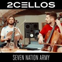 "2CELLOS RELEASE NEW VIDEO FOR ""SEVEN NATION ARMY"" 
