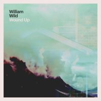 "WILLIAM WILD RELEASES NEW SINGLE ""WOUND UP"" 