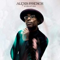 "Alexis Ffrench New Album ""Evolution"" Is Out Now 