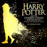 Preorder THE MUSIC OF HARRY POTTER AND THE CURSED CHILD In Four Contemporary Suites by Imogen Heap | Out November 2, 2018