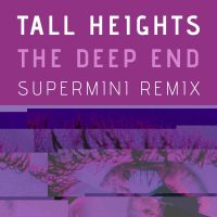 "Hear Tall Heights ""The Deep End"" (Remix) by Supermini 