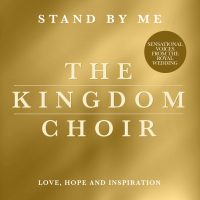 ROYAL WEDDING GOSPEL CHOIR THE KINGDOM CHOIR TO RELEASE DEBUT ALBUM 'STAND BY ME' ON FRIDAY 26 OCTOBER 2018