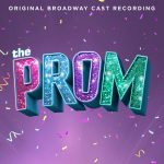 """THE PROM"" ORIGINAL BROADWAY CAST RECORDING AVAILABLE EVERYWHERE NOW 