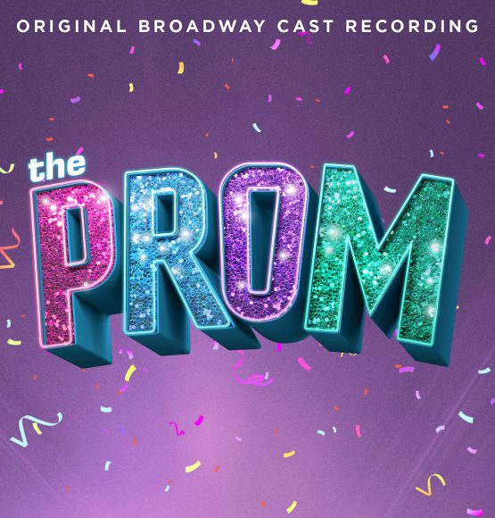 "LISTEN NOW: ""The Prom"" Original Broadway Cast Recording"