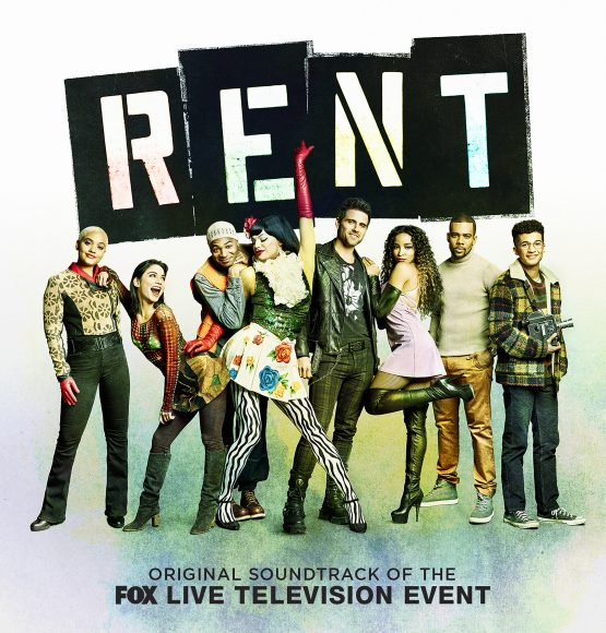 OUT NOW: 'Rent – Original Soundtrack of the FOX Live Television Event'
