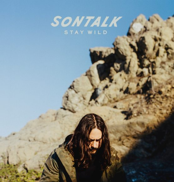 LISTEN NOW: SONTALK'S newest single 'I Am A Mountain' off his forthcoming album 'Stay Wild'