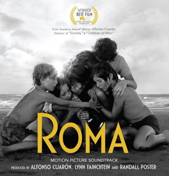 ICYMI: Golden-Globe Winning 'ROMA' – Motion Picture Soundtrack Now Available