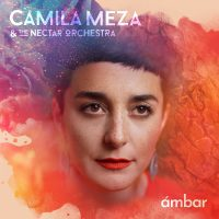 Watch Camila Meza's gorgeous new video for 'All Your Colors' | Album Ámbar due May 31st