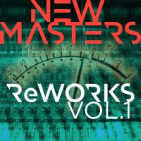 NEW MASTERS  ROTATING ENSEMBLE OF CONTEMPORARY JAZZ MUSICIANS  INTERPRETING SOME OF TODAY'S BIGGEST HITS PREMIERE ReWORKS – VOL. 1 EP AVAILABLE EVERYWHERE NOW