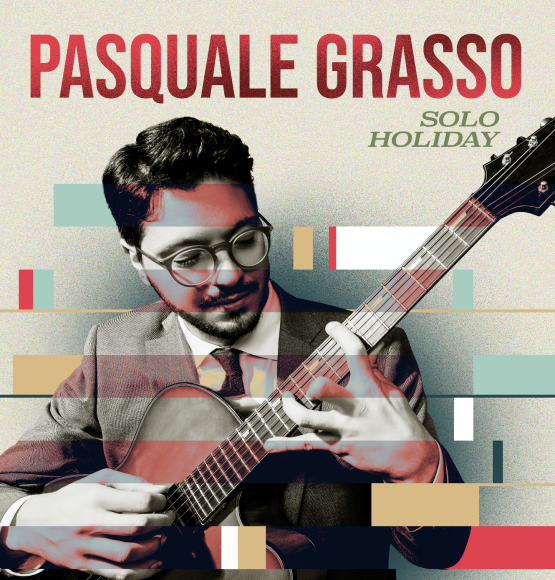 Pasquale Grasso Releases EP: Solo Holiday
