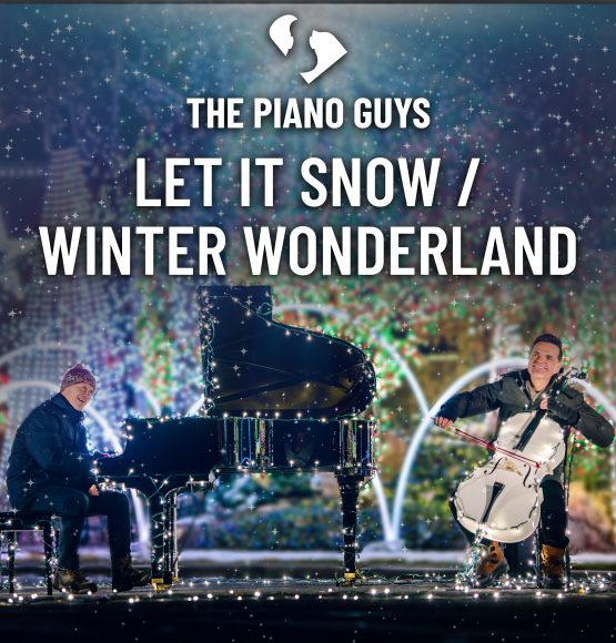 Listen to 'Let It Snow / Winter Wonderland' By The Piano Guys – Out Now!