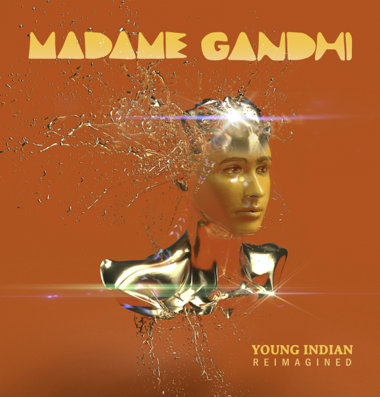 MADAME GANDHI RELEASES NEW EP YOUNG INDIAN REIMAGINED