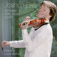 JOSHUA BELL RELEASES NEW ALBUM AT HOME WITH MUSIC (LIVE)