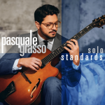 Virtuosic Guitarist PASQUALE GRASSO Presents Expanded Edition of Digital EP Solo Standards Vol. 1