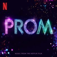 THE PROM MUSIC FROM THE NETFLIX FILM BY THE CAST OF THE RYAN MURPHY-DIRECTED MUSICAL Image