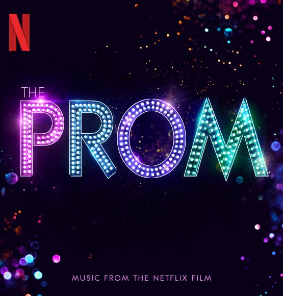 THE PROM MUSIC FROM THE NETFLIX FILM IS OUT NOW!