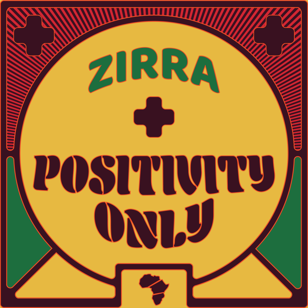ZIRRA Drops His Debut Album 'Positivity Only'