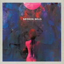 """Broken Bells – """"After the Disco"""""""