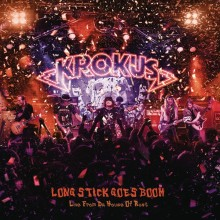 "Krokus – ""Long Stick Goes Boom (Live From Da House Of Rust)"""