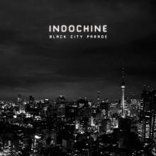 "Indochine – ""Black City Parade"""