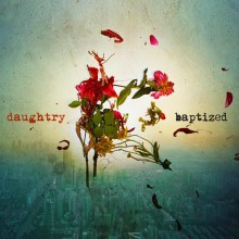 "Daughtry – ""Baptized"""
