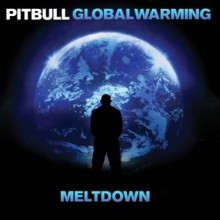 "Pitbull – ""Global Warming: Meltdown"""