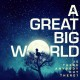 "A Great Big World – ""Is There Anybody Out There?"""