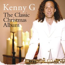 "Kenny G – ""The Classic Christmas Album"""