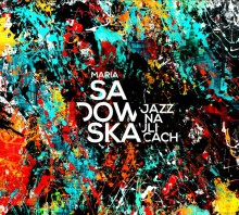 Maria Sadowska przedstawia pierwszy singel z nowej płyty!