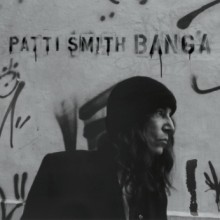 "Patti Smith – ""Banga"""