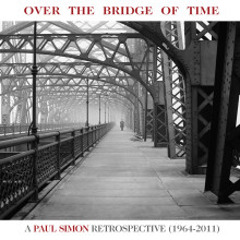 "Paul Simon – ""Over the Bridge of Time: A Paul Simon Retrospective (1964-2011)"""