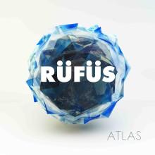 "RÜFÜS – ""Atlas"""