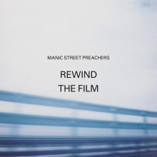 "Manic Street Preachers – ""Rewind The Film"""