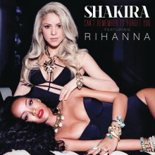 "Shakira feat. Rihanna ""Can't Remember To Forget You"""