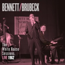 "Tony Bennett & Dave Brubeck – ""The White House Sessions, Live 1962″"