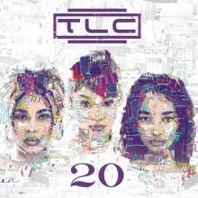"""TLC – """"20″"""