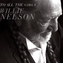"""Willie Nelson – """"To All The Girls…"""""""