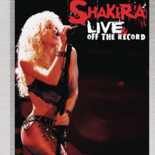 "Shakira – ""Live & Off The Record"""