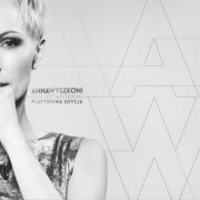 """Anna Wyszkoni – """"Życie jest w porządku.PLATYNOWA EDYCJA."""""""