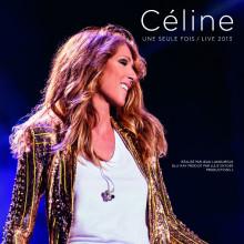 """Celine Dion """"Une  seule  fois / Live 2013"""""""