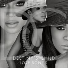 "Destiny's Child – ""Love Songs"""