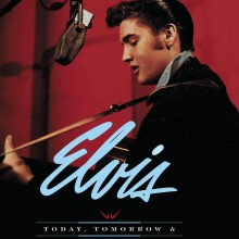 "Elvis Presley – ""Today, Tomorrow and Forever"""