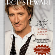 "Rod Stewart – ""It Had To Be You…The Great American Songbook"""
