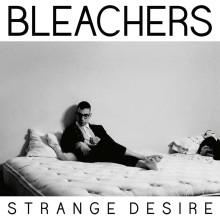 """Bleachers – """"Strange Desire"""""""